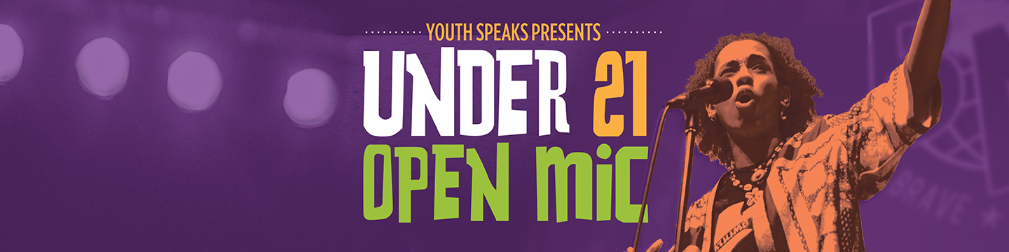 youth under 21 open mics