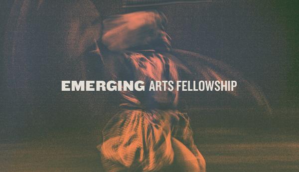 emerging arts fellowship